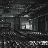 Noothgrush – Live For Nothing