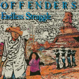 Offenders - Endless Struggle/ We Must Rebel/ I Hate Myself