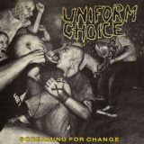 Uniform Choice - Screaming For Change