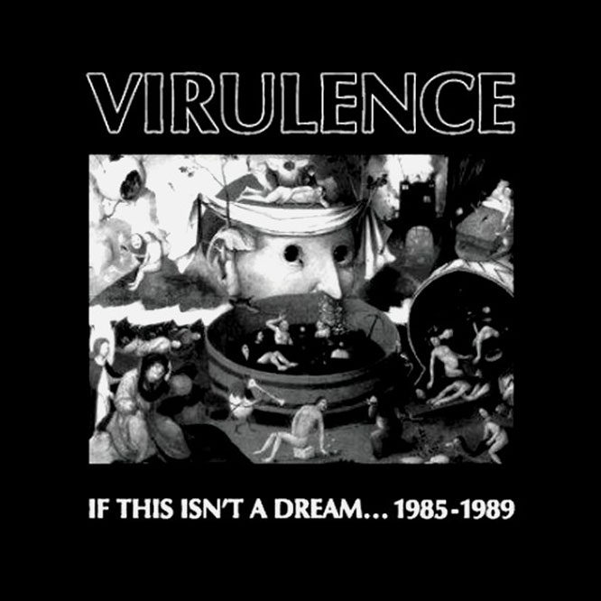 LORD112 Virulence – If This Isn't A Dream... 1985-1989
