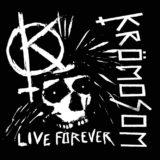 LORD165 Krömosom – Live Forever