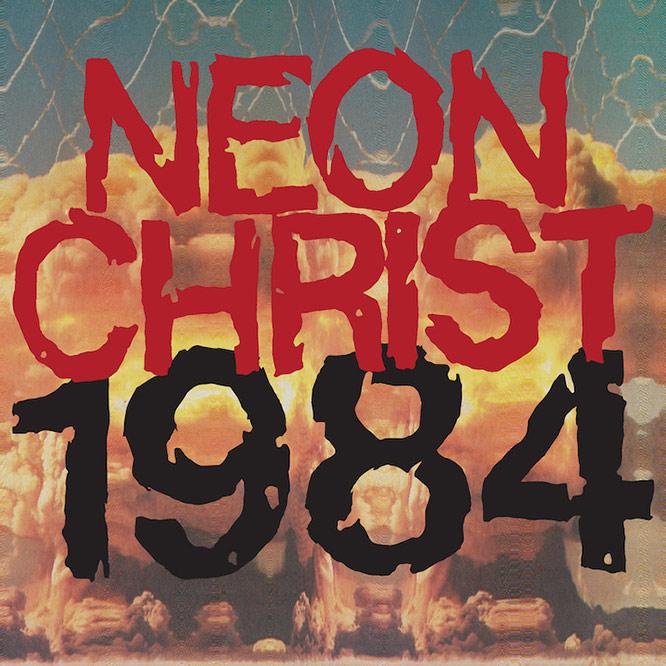 1984 - Neon Christ